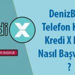 Kredi X, Denizbank Telefon Kredisi
