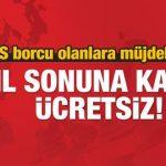 GSS Prim Borcu Olanlara Yıl Sonuna Kadar Ücretsiz Sağlık Hakkı