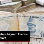 En Avantajlı Bayram Kredisi Veren Bankalar – 2019