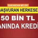 Başvuran Herkese 50 Bin TL Kredi Müjdesi