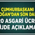 Cumhurbaşkanı Erdoğan'dan Asgari Ücret Müjdesi
