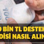10 Bin TL Destek Kredisi Nasıl Alınır ?