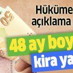 48 Ay Kira Yardımı Verilecek