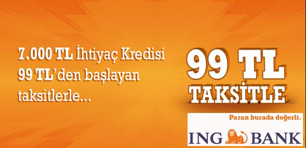 ING Bank 99 TL Taksitle 7000 TL Kredi Veriyor