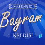 Tekstilbank Bayram Kredisi